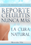 Cellulite: The Natural Cure - Celulitis Nunca Mas Funciona